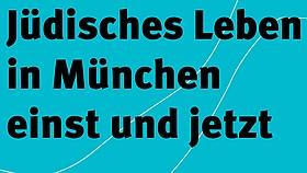 Rundgang jüdisches Leben in München